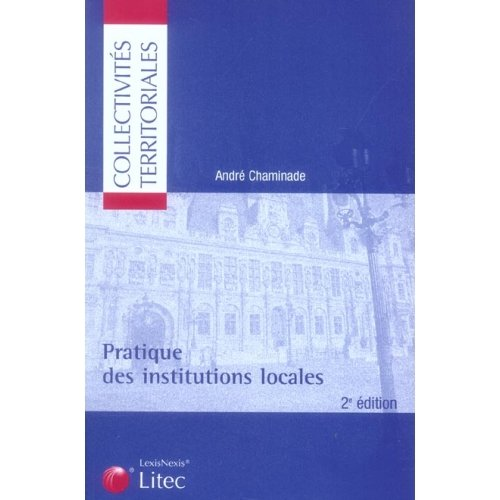 Pratique des institutions locales