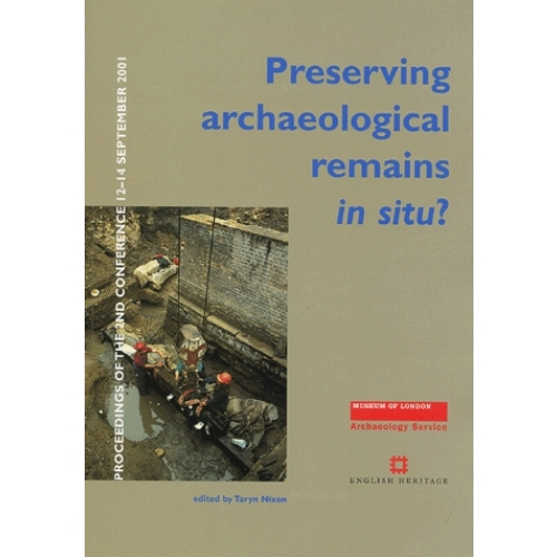 Preserving archaeological remains in situ ? - Proceedings of the 2nd Conference 12-14 September 2001