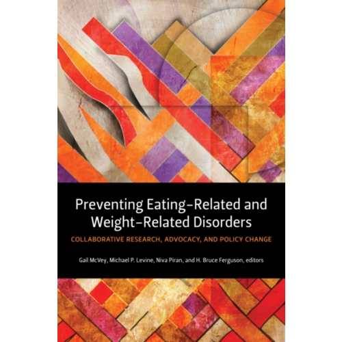 Preventing Eating-Related and Weight-Related Disorders