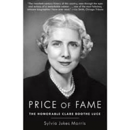 Price of Fame - The Honorable Clare Boothe Luce