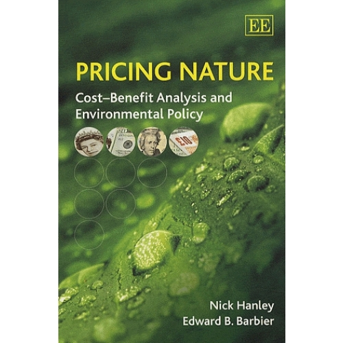 Pricing Nature : Cost-Benefit Analysis and Environmental Policy