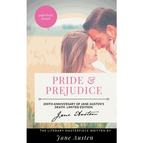 Pride and prejudice : the jane austen's literary masterpiece - 200th Anniversary of Jane Austen's death Limited Edition