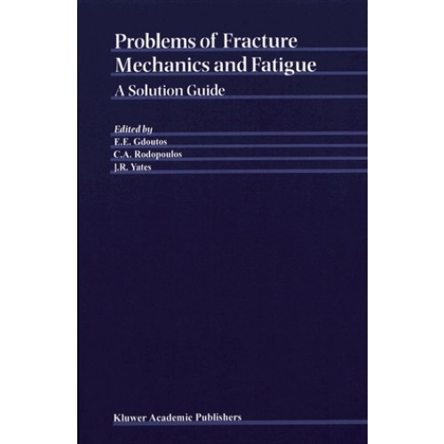 PROBLEMS OF FRACTURE MECHANICS AND FATIGUE