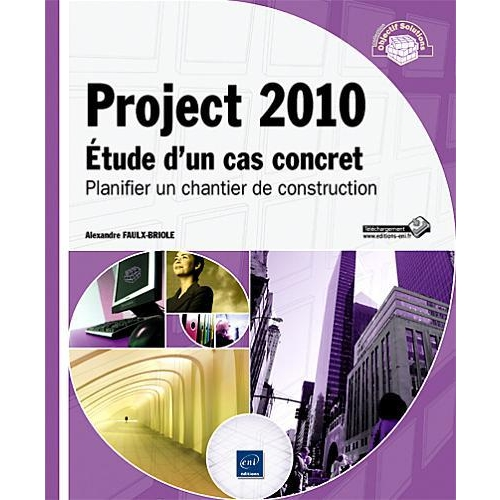 Project 2010 - Etude d'un cas concret - Planifier un chantier de construction