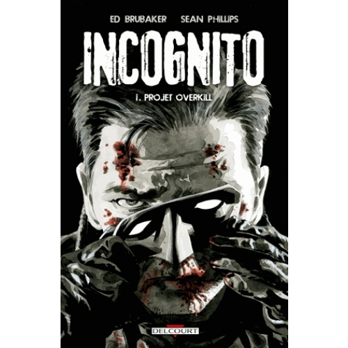 Incognito Tome 1 - Projet Overkill