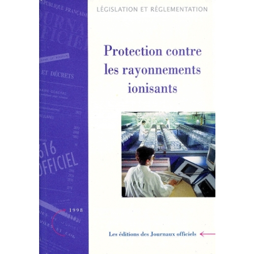 PROTECTION CONTRE LES RAYONNEMENTS IONISANTS. Edition 1998