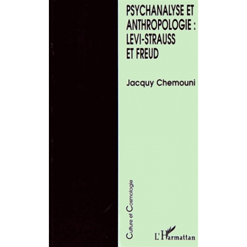 PSYCHANALYSE ET ANTHROPOLOGIE . LEVI-STRAUSS ET FREUD