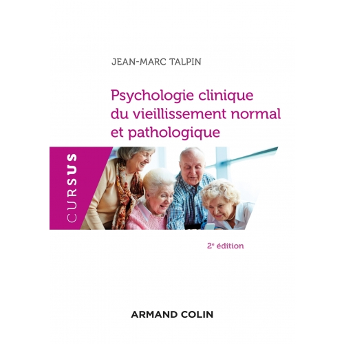 Psychologie clinique du vieillissement normal et pathologique - 2e éd.