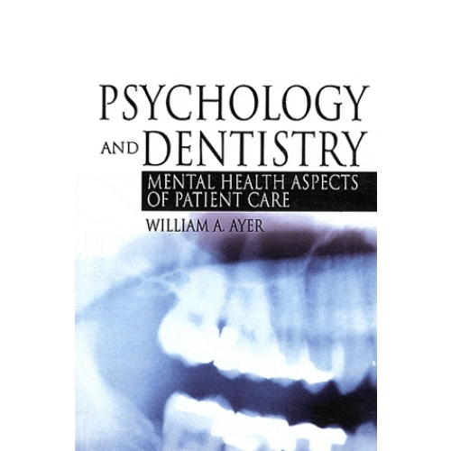 Psychology and Dentistry - Mental Health Aspects of Patient Care