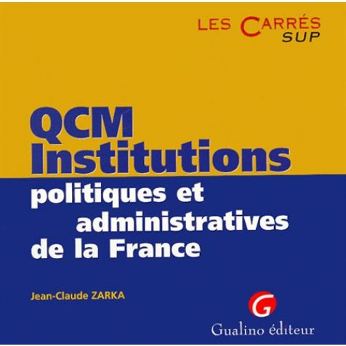 QCM institutions politiques et administratives de la France