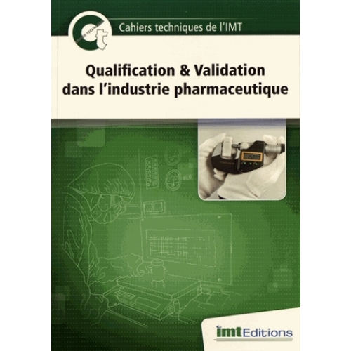 Qualification & Validation dans l'industrie pharmaceutique
