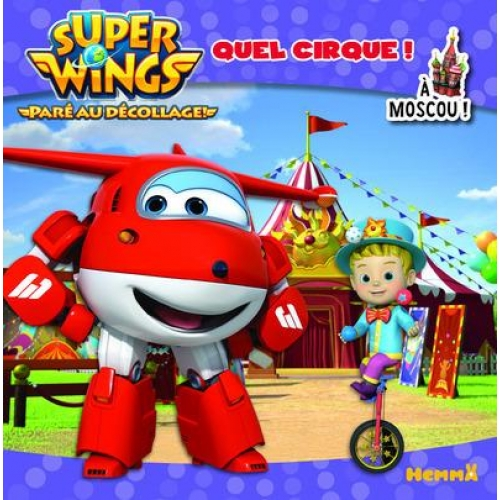 Super Wings à Moscou ! - Quel cirque !