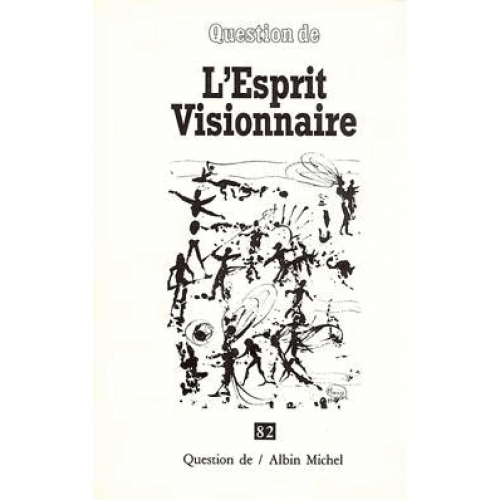 QUESTION DE N°82 . ESPRIT VISIONNAIRE-L-