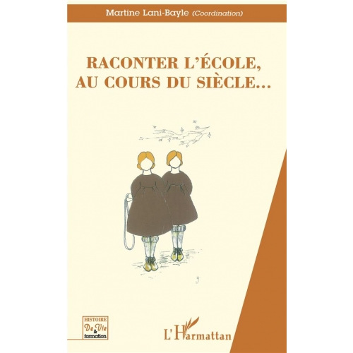 RACONTER L'ECOLE AU COURS DU SIECLE