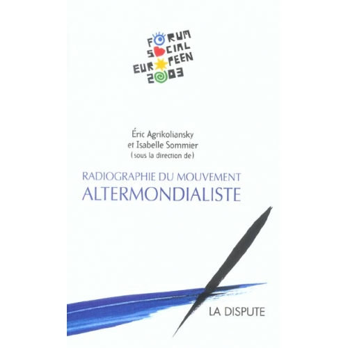 Radiographie du mouvement altermondialiste - Le second Forum social européen