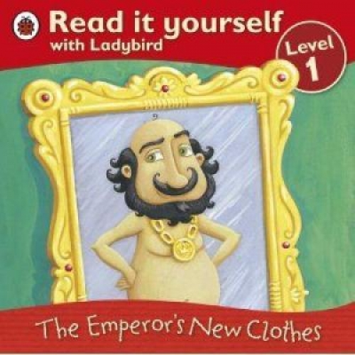 Read it yourself : the emperor's new clothes