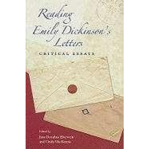 Reading Emily Dickinson's Letters: Critical Essays