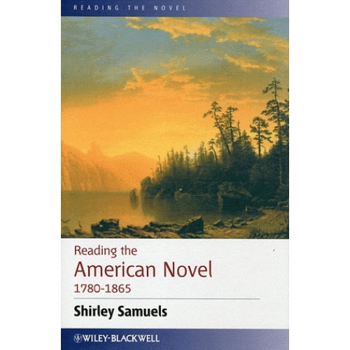 Reading the American Novel 1780-1865