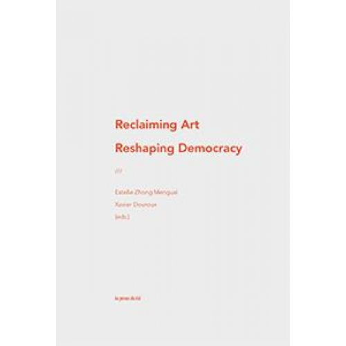 Reclaiming Art / Reshaping Democracy - The New Patrons & Participatory Art