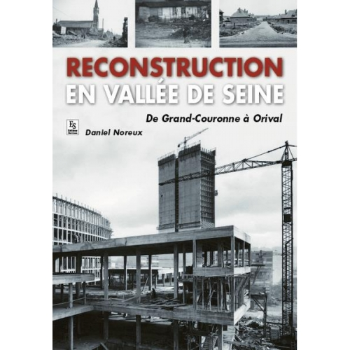 Reconstruction en vallée de Seine : de Grand-Couronne à Orival