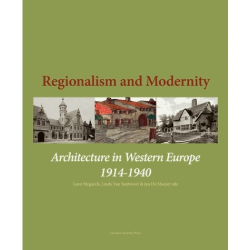 Regionalism and Modernity - Architecture in Western Europe 1914-1940