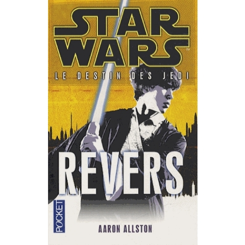 Star Wars, le destin des Jedi Tome 4 - Revers
