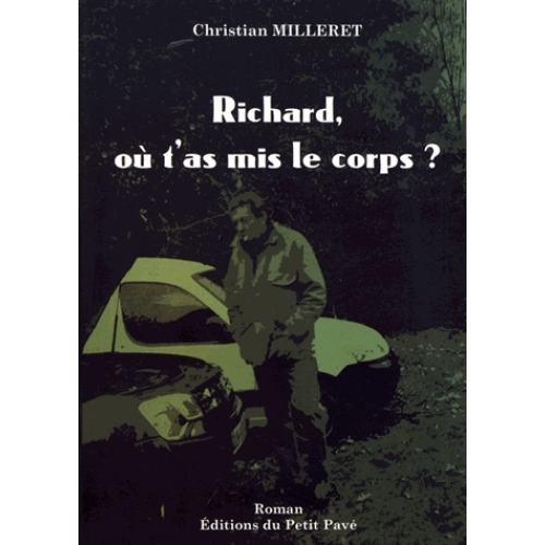 RICHARD, OÙ T'AS MIS LE CORPS ?