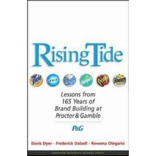 Rising Tide : Lessons from 165 years of Brand Building at Procter and Gamble