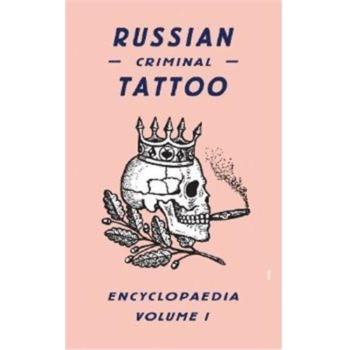 Russian Criminal Tatoo Encyclopedia - Volume 1