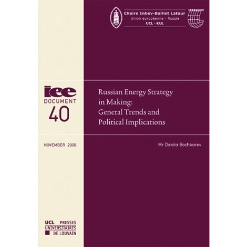 Russian Energy Strategy in Making : General Trends and Political Implications
