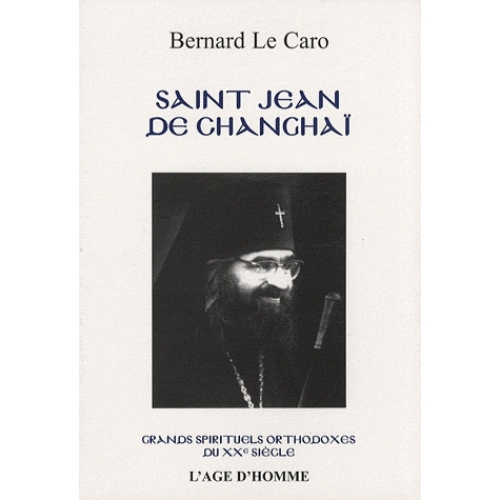 Saint Jean de Changhaï (1896-1966) et son temps