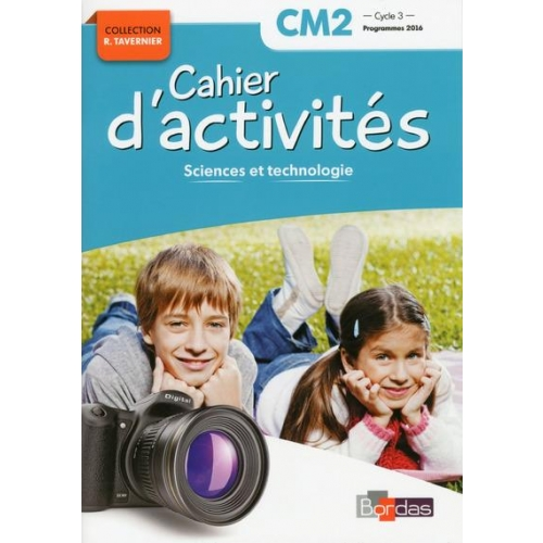 SCIENCES ET TECHNOLOGIE CM2 CYCLE 3 COLLECTION R. TAVERNIER