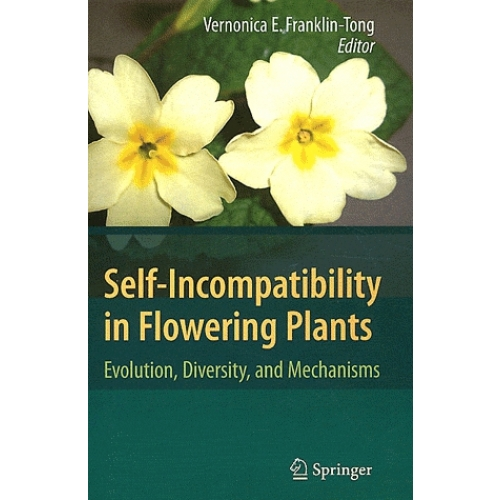 Self-Incompatibility in Flowering Plants - Evolution, Diversity and Mechanisms