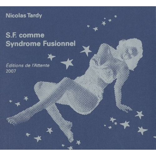 SF comme Syndrome Fusionnel