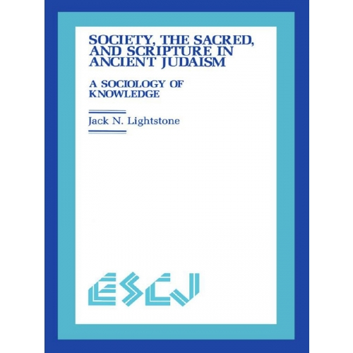 Society, the Sacred and Scripture in Ancient Judaism