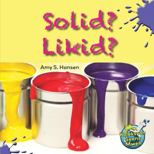 Solid Likid? / Solid or Liquid