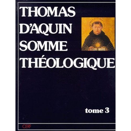 SOMME THEOLOGIQUE. Tome 3