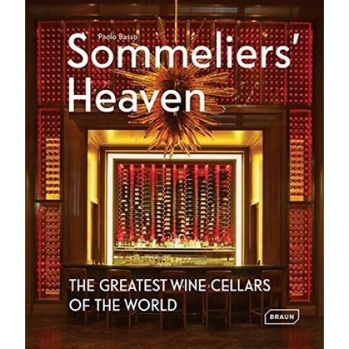 Sommeliers' Heaven - The Greatest Wine Cellars of the World