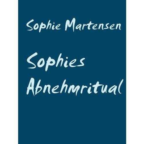 Sophies Abnehmritual