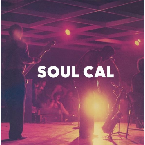 SOUL CAL - DISCO AND MODERN SOUL 1971-1982