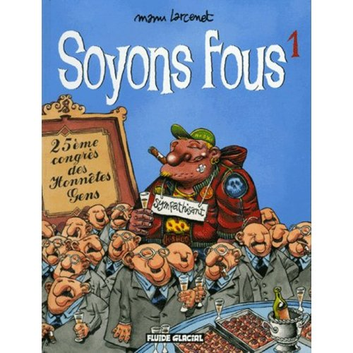 Soyons fous Tome 1