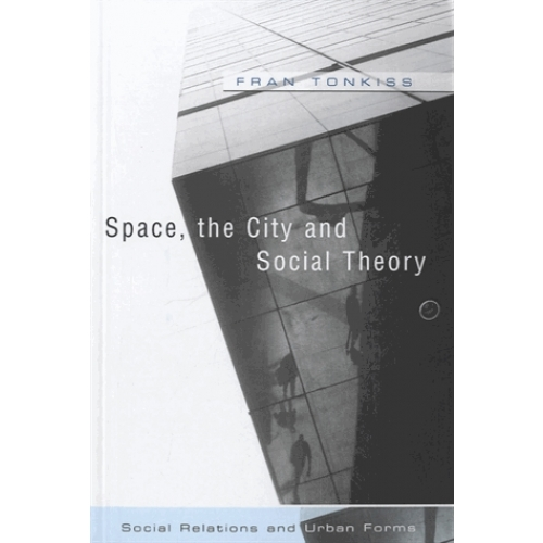 Space, the City and the Social Theory