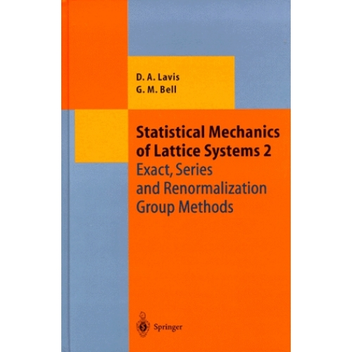 STATISTICAL MECHANICS OF LATTICE SYSTEMS. - Volume 2, Exact, series and renormalization group methods