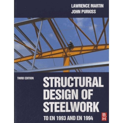 Structural Design of Steelwork to En 1993 and En 1994