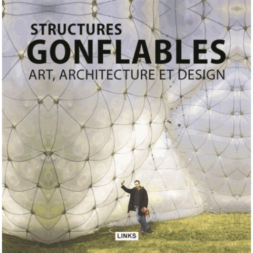 Structures gonflables - Art, architecture et design