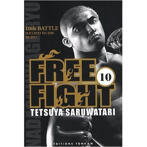 Free Fight Tome 10 - Succeed to the death