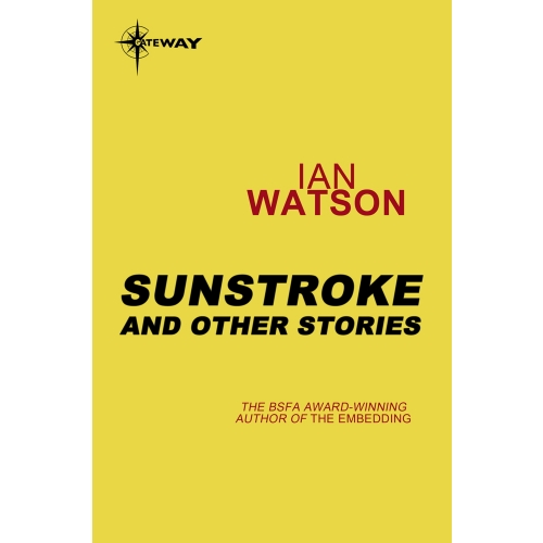 Sunstroke: And Other Stories