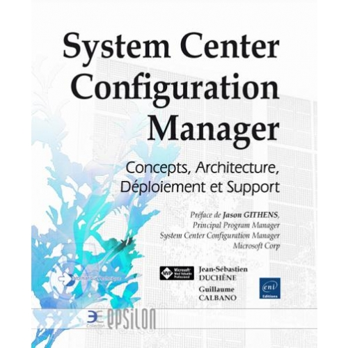 System Center Configuration Manager - Concepts, Architecture, Déploiement et Support