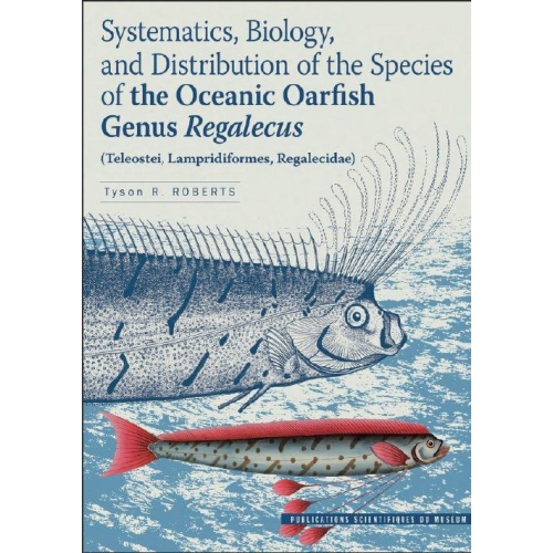 Systematics, Biology and Distribution of the Species of the Oceanic Oarfish Genus Regalecus - (Teleostei, Lampridiformes, Regalecidae)