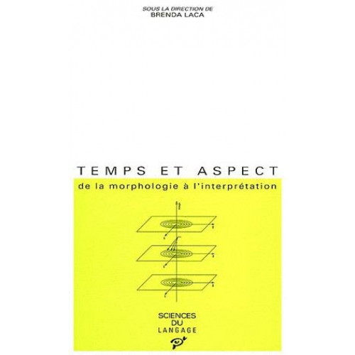 Temps et aspect - De la morphologie à l'interprétation